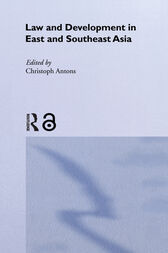 Law and Development in East and South-East Asia by Christoph Antons