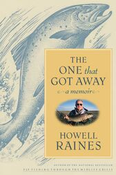 The One that Got Away by Howell Raines