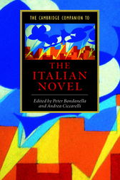The Cambridge Companion to the Italian Novel by Peter Bondanella