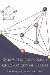 Chromatic Polynomials And Chromaticity Of Graphs by F M Dong