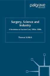 Surgery, Science and Industry by Thomas Schlich