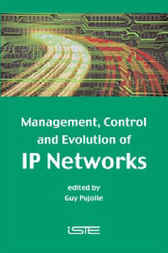 Management, Control and Evolution of IP Networks by Guy Pujolle