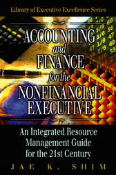 Accounting and Finance for the NonFinancial Executive by Jae K. Shim