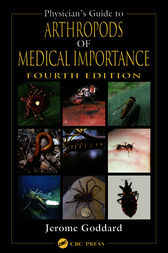 Physician's Guide to Arthropods of Medical Importance, Fourth Edition by Jerome Goddard