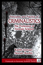 Principles and Practice of Criminalistics by Keith Inman