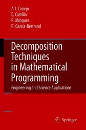 Decomposition Techniques in Mathematical Programming by Antonio J. Conejo