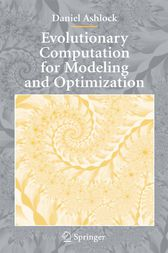 Evolutionary Computation for Modeling and Optimization by Daniel Ashlock
