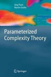 Parameterized Complexity Theory by Jorg Flum