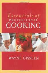 Essentials of Professional Cooking by Wayne Gisslen