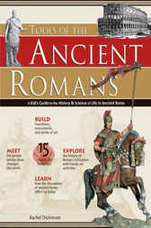 Tools of the Ancient Romans by Rachel Dickinson