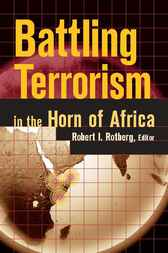 Battling Terrorism in the Horn of Africa by Robert I. Rotberg