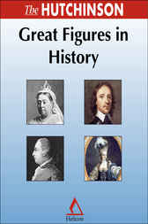 Hutchinson Great Figures in History by Helicon Publishing