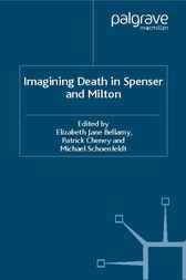 Imagining Death in Spenser and Milton by Elizabeth Jane Bellamy