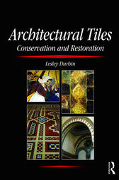 Architectural Tiles: Conservation and Restoration by Lesley Durbin