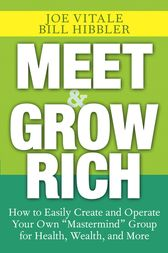 Meet and Grow Rich by Joe Vitale