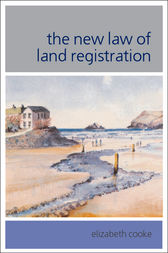 The New Law of Land Registration by Elizabeth Cooke