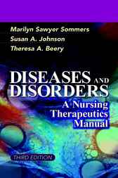 Diseases & Disorders - A Nursing Therapeutic Manual by Marilyn Sommers