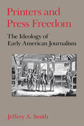 Printers and Press Freedom by Jeffery A. Smith