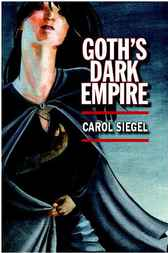 Goth's Dark Empire by Carol Siegel