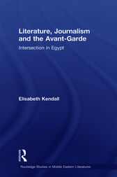 Literature, Journalism and the Avant-Garde by Elisabeth Kendall
