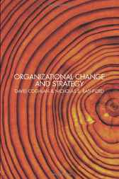 Organizational Change and Strategy by David Coghlan