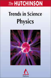 Hutchinson Trends in Science - Physics by Helicon Publishing