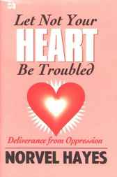 Let Not Your Heart Be Troubled by Norvel Hayes