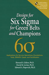 Design for Six Sigma for Green Belts and Champions by Howard S. Gitlow