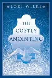 Costly Anointing by Lori Wilke