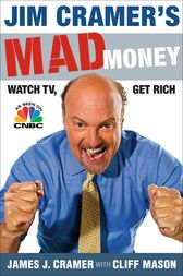 Jim Cramer's Mad Money by James J. Cramer