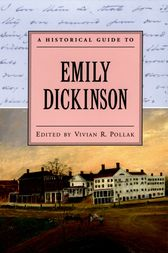 A Historical Guide to Emily Dickinson by Vivian R. Pollak