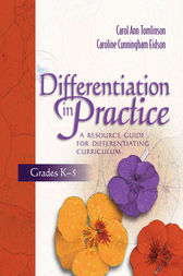 Differentiation in Practice, Grades K–5 by Carol Ann Tomlinson