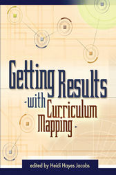 Getting Results with Curriculum Mapping by Heidi Hayes Jacobs