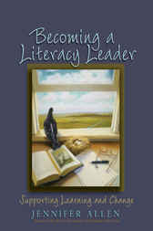 Becoming a Literacy Leader by Jennifer Allen