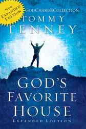 God's Favorite House Expanded Edition by Tommy Tenney
