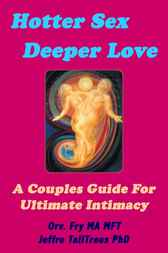 Hotter Sex, Deeper Love