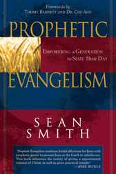 Prophetic Evangelism by Sean Smith