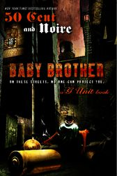 Baby Brother by Noire; 50 Cent