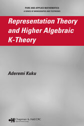 Representation Theory and Higher Algebraic K-Theory by Aderemi Kuku