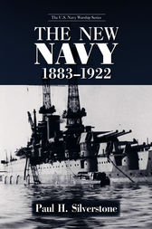 The New Navy, 1883-1922 by Paul Silverstone
