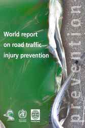World report on road traffic injury prevention by Margie Peden