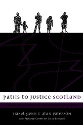 Paths to Justice Scotland by Hazel Genn