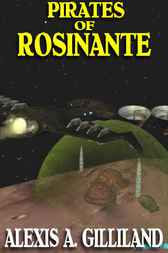 Pirates Of Rosinante by Alexis A. Gilliand