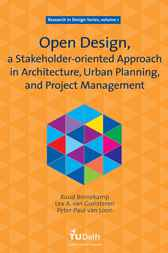 Open Design, a Stakeholder-oriented Approach in Architecture, Urban Planning, and Project Management by R. Binnekamp
