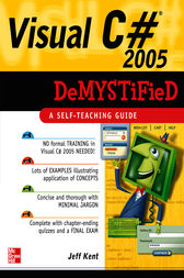 Visual C# 2005 Demystified by Jeff Kent