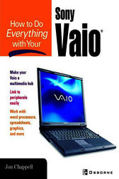 How to Do Everything with Your Sony VAIO (R) by Tom Dunlap