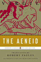 The Aeneid by Virgil;  Robert Fagles;  Bernard Knox