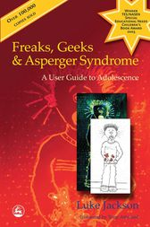 Freaks, Geeks and Asperger Syndrome by Luke Jackson