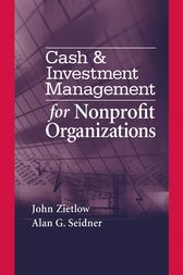 Cash & Investment Management for Nonprofit Organizations by John Zietlow