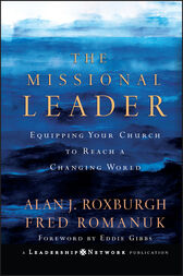 The Missional Leader by Alan Roxburgh